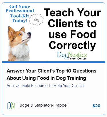 Answer Your Client's Top 10 Questions About Using Food in Dog Training